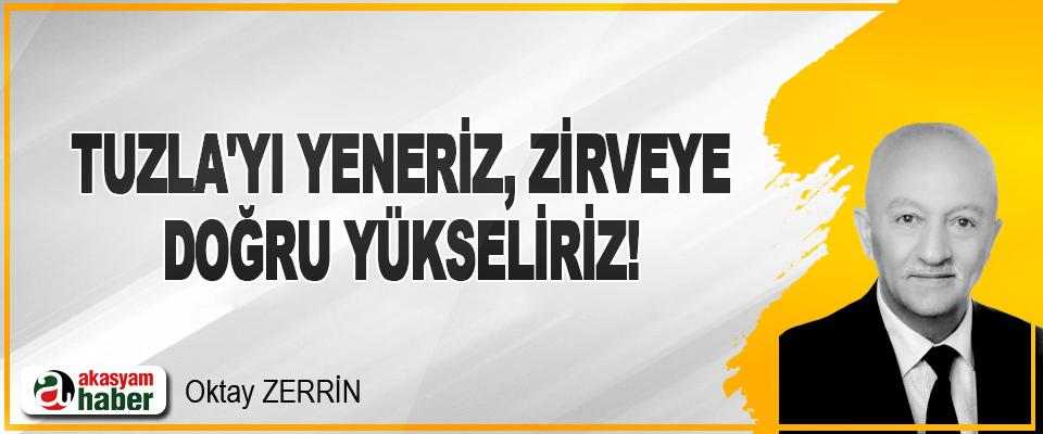 Tuzla'yı Yeneriz, Zirveye Doğru Yükseliriz!