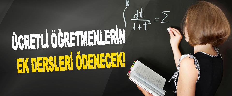 Ücretli Öğretmenlerin Ek Dersleri Ödenecek!