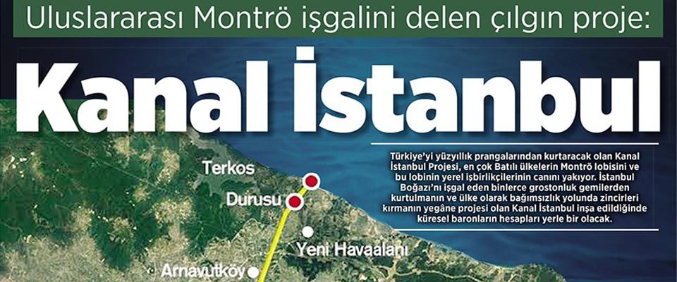 Uluslararası Montrö İşgalini delen çılgın proje Kanal İstanbul!