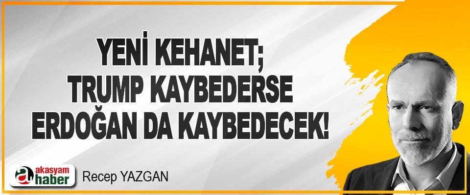 Yeni Kehanet; Trump Kaybederse Erdoğan da Kaybedecek!