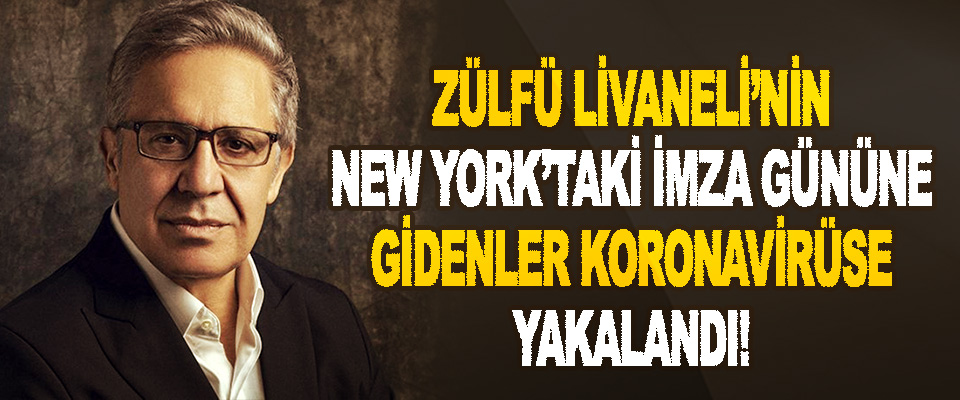 Zülfü Livaneli'nin New York'taki İmza Gününe Gidenler Koronavirüse Yakalandı!
