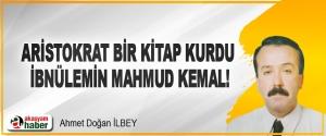 Aristokrat Bir Kitap Kurdu İbnülemin Mahmud Kemal!