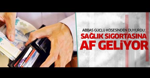 ZORUNLU SAĞLIK SİGORTASINA AF!