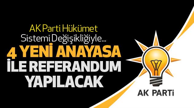 4 Yeni Anayasa İle Referandum Yapılacak...
