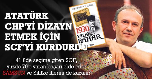 Atatürk Chp'yi Yeniden Dizayn Etmek İstediği İçin Scf'yi Kurdurdu