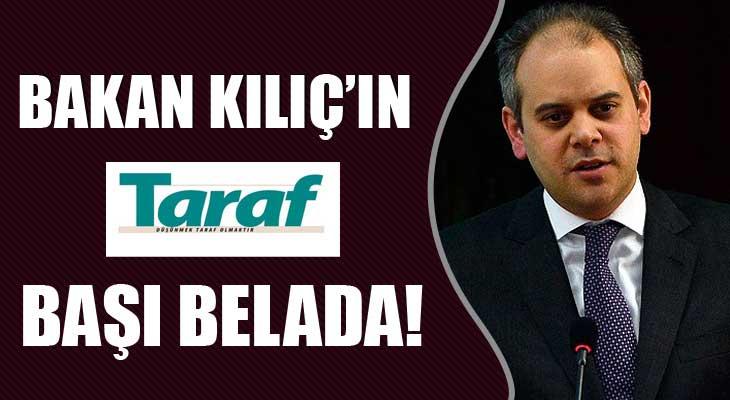 Bakan Kılıç'ın Taraf Gazetesiyle Başı Belada