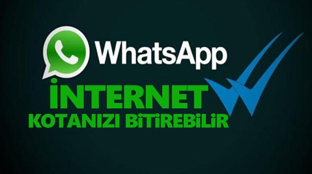 WhatsApp internet kotanızı bitirebilir!