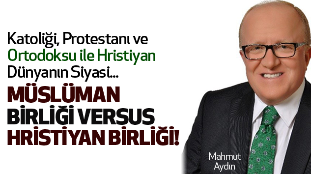 Müslüman Birliği Versus Hristiyan Birliği!