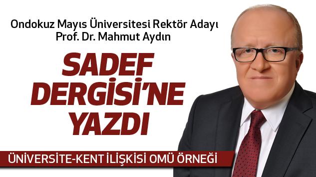 Rektör Adayi Mahmut Aydin Sadef Dergisi'ne Yazdi