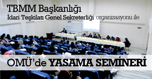 OMÜ'de Yasama Semineri