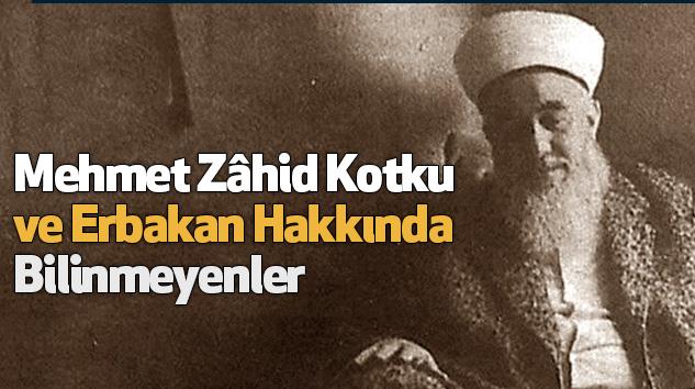 Mehmet Zâhid Kotku ve Erbakan Hakkında Bilinmeyenler