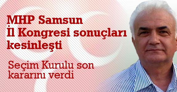 MHP Samsun İl Kongresi sonuçları kesinleşti