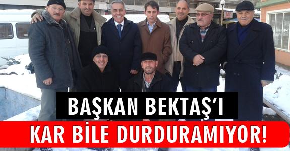 BAŞKAN BEKTAŞ'I KAR BİLE DURDURAMIYOR!