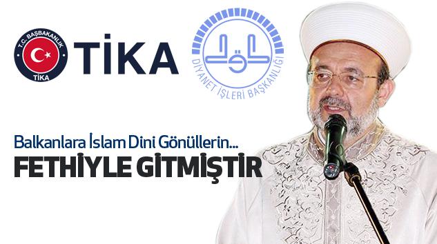 Balkanlara İslam Dini Gönüllerin Fethiyle Gitmiştir...