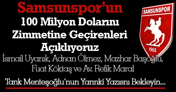 Samsunspor'un 100 Milyon Dolarını kimler zimmetine geçirdi?