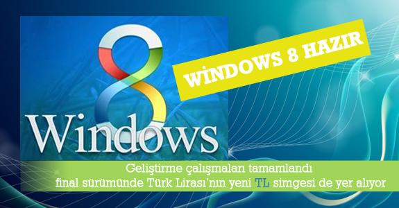 Windows 8 hazır !