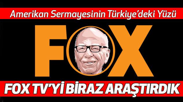Amerikan Sermayesinin Türkiye'deki Yüzü FOX TV'yi Biraz Araştırdık