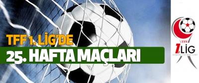 1. Lig'de 25. haftanın perdesi açılıyor