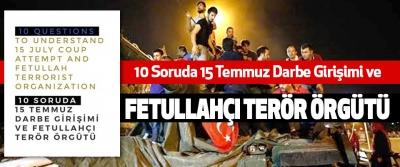 10 Soruda 15 Temmuz Darbe Girişimi ve Fetullahçı Terör Örgütü
