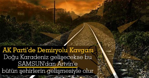 AK Parti'de Demiryolu Kavgası