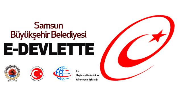Samsun Büyükşehir Belediyesi E-Devlette...