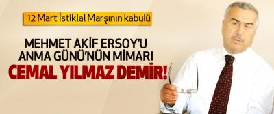 12 Mart İstiklal Marşının kabulü Mehmet Akif Ersoy'u Anma Günü'nün mimarı Cemal Yılmaz Demir!