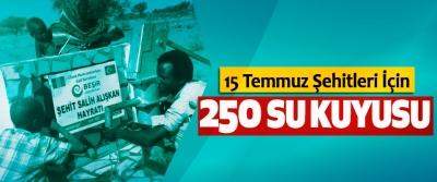 15 Temmuz Şehitleri İçin 250 Su Kuyusu