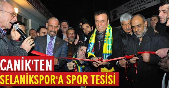 CANİK'TEN SELANİKSPOR'A SPOR TESİSİ