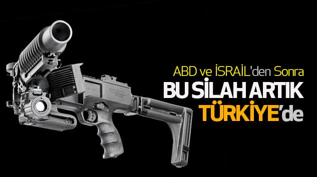 O silah ABD ve İsrail'den sonra Türkiye'de üretiliyor