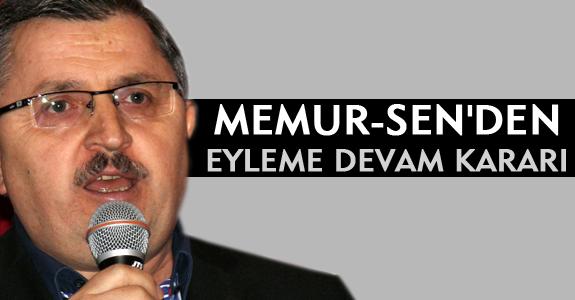 MEMUR-SEN'DEN EYLEME DEVAM KARARI
