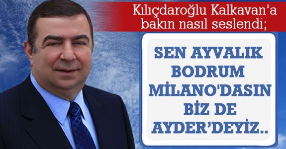 Kılıçdaroğlu Samsun Milletvekili Kalkavan'a bakın nasıl seslendi;