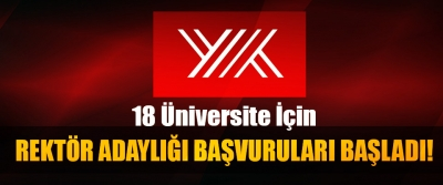 18 Üniversite İçin Rektör Adaylığı Başvuruları Başladı!