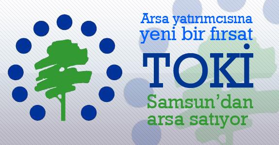 TOKİ Samsun'dan arsa satıyor