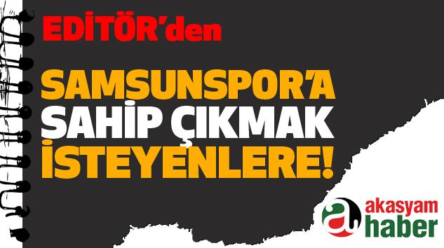 Samsunspor'a Sahip Çıkmak İsteyenlere!