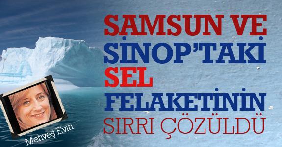 Samsun Ve Sinop'taki Sel Felaketinin Sırrı Çözüldü