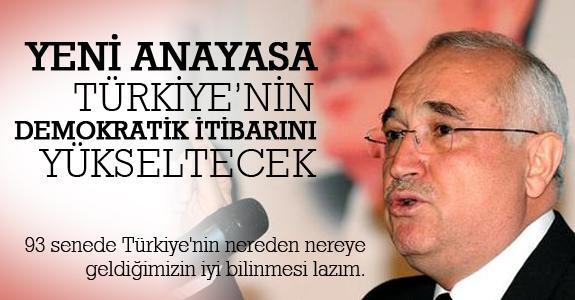 Çiçek: Yeni anayasa, Türkiye'nin demokratik itibarını yükseltecek