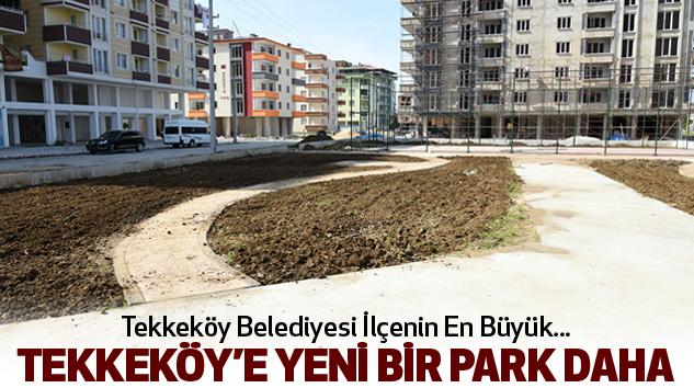 Tekkeköy'e Yeni Bir Park Daha...