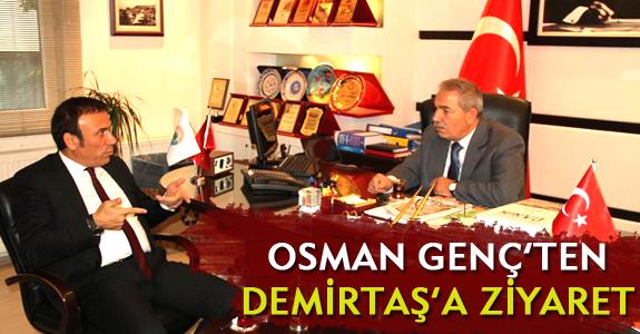 OSMAN GENÇ'TEN DEMİRTAŞ'A ZİYARET
