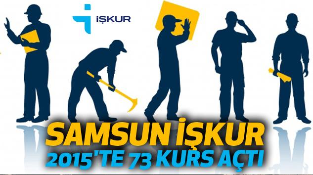 Samsun İşkur 2015'te 73 Kurs Açtı