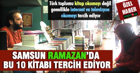 SAMSUN RAMAZAN'DA BU 10 KİTABI TERCİH EDİYOR