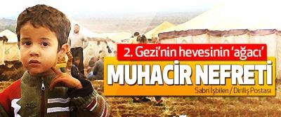 2. Gezi'nin hevesinin 'ağacı' Muhacir Nefreti