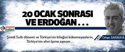 20 Ocak Sonrası Ve Erdoğan…