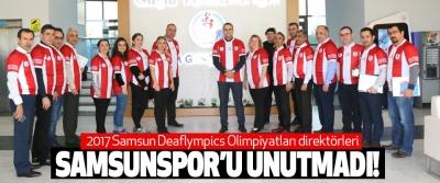2017 Samsun Deaflympics Olimpiyatları direktörleri Samsunspor'u unutmadı!