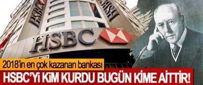 2018'in en çok kazanan bankası HSBC'yi Kim Kurdu Bugün Kime Aittir!