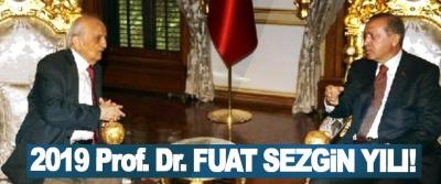 2019 Prof. Dr. Fuat Sezgin yılı!