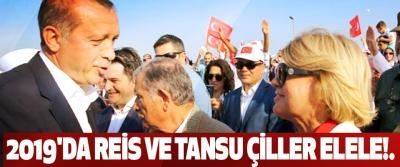 2019'da Reis Ve Tansu Çiller Elele!
