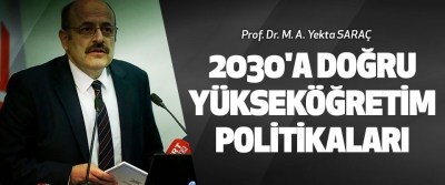 2030'a Doğru Yükseköğretim Politikaları