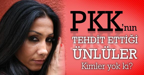 PKK'nın tehdit ettiği ünlüler kimler?