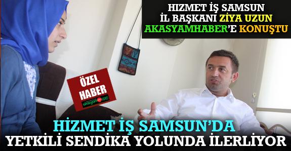 HİZMET İŞ SAMSUN'DA YETKİLİ SENDİKA YOLUNDA İLERLİYOR