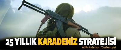 25 Yıllık Karadeniz Stratejisi